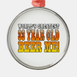 Funny 33rd Birthdays : Worlds Greatest 33 Year Old Round Metal Christmas Ornament