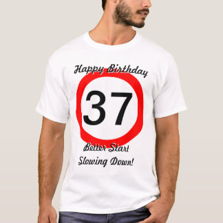 Funny 37th Birthday Joke 37 Road Sign Speed Limit T-Shirt