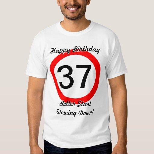 Funny 37th Birthday Joke 37 Road Sign Speed Limit Tee Shirt