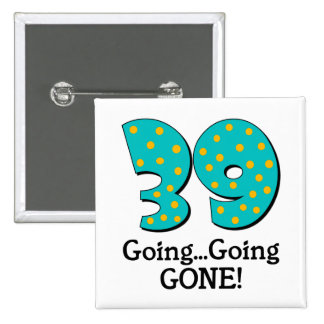 Funny 39th Birthday Gift Button
