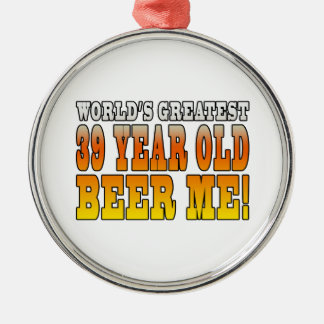 Funny 39th Birthdays : Worlds Greatest 39 Year Old Round Metal Christmas Ornament