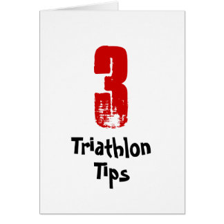 Funny 3 Triathlon Tips - Good Luck Triathlete Card