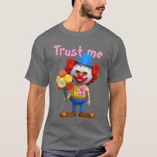 Funny 3d Clown Flowers - Trust me T-Shirt