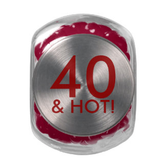 Funny 40 and hot customizable candy 4oth birthday glass candy jars