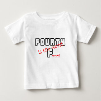 """Funny, """"40 is the worst"""" baby T-Shirt"""