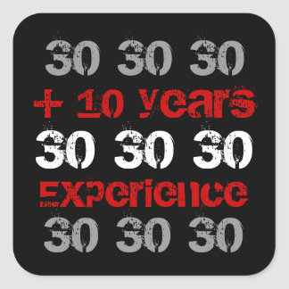 Funny 40th Birthday - 30 plus 10 years experience Sticker