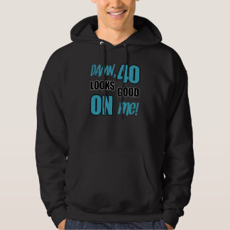 Funny 40th Birthday Gag Gift Hoodie
