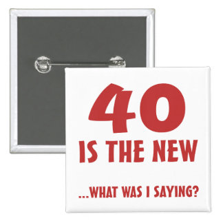 Funny 40th Birthday Gag Gifts Button