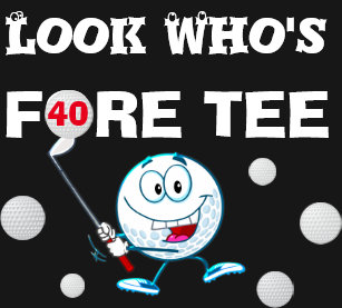 Funny 40th Birthday Shirts Fore Tee Golf