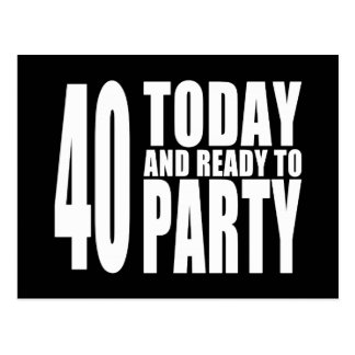 Funny 40th Birthdays : 40 Today and Ready to Party Postcard