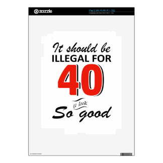 Funny 40th year old birthday designs decal for the iPad 2
