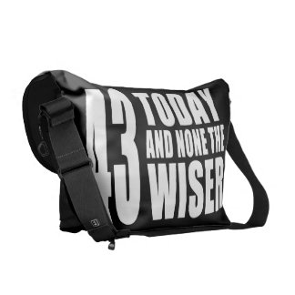 Funny 43rd Birthdays : 43 Today and None the Wiser Messenger Bag