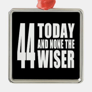 Funny 44th Birthdays : 44 Today and None the Wiser Christmas Tree Ornament