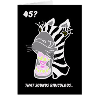 Funny 45th Birthday Card -- 45?  Ridiculous