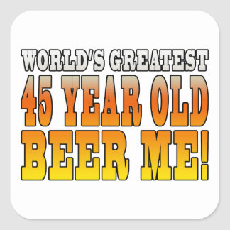 Funny 45th Birthdays : Worlds Greatest 45 Year Old Square Sticker