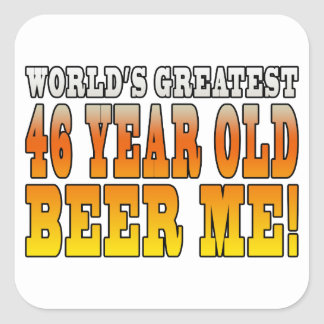 Funny 46th Birthdays : Worlds Greatest 46 Year Old Square Sticker