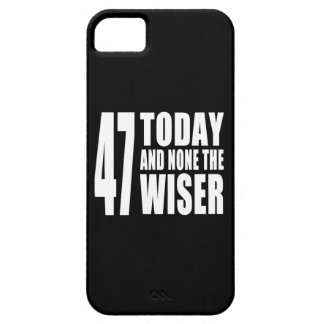 Funny 47th Birthdays : 47 Today and None the Wiser iPhone 5 Covers