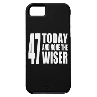 Funny 47th Birthdays : 47 Today and None the Wiser iPhone 5 Cases