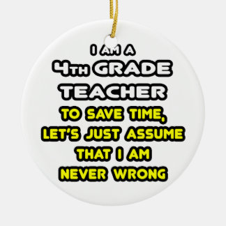 Funny 4th Grade Teacher T-Shirts and Gifts Ceramic Ornament