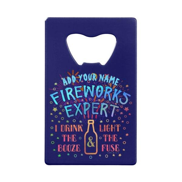 Funny 4th of July Independence Fireworks Expert V2 Credit Card Bottle Opener