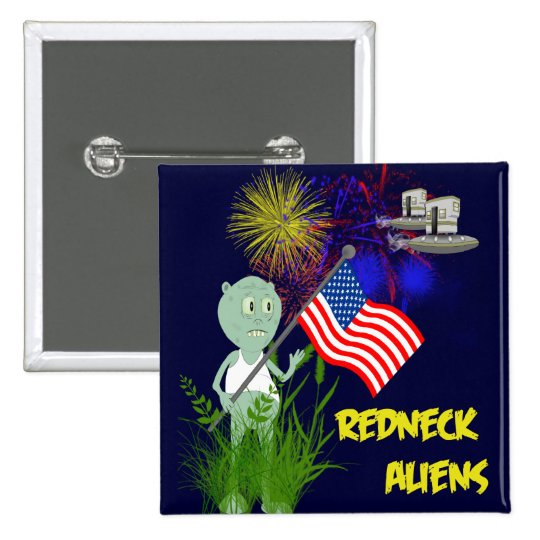 Funny 4th of July Redneck Aliens Button