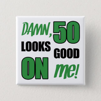 Funny 50th Birthday Gag Gift Button