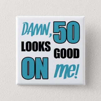 Funny 50th Birthday Gag Gift Pinback Button