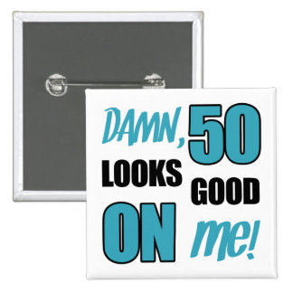 Funny 50th Birthday Gag Gift Pinback Button