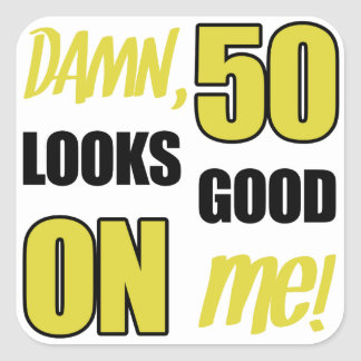 Funny 50th Birthday Gag Gift Square Sticker