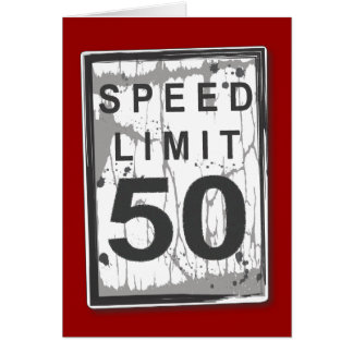 Funny 50th Birthday Speed Limit Card