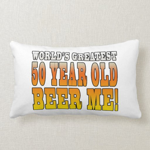 Funny 50th Birthdays : Worlds Greatest 50 Year Old Throw Pillows