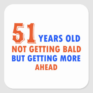 funny 51 years  birthday square sticker