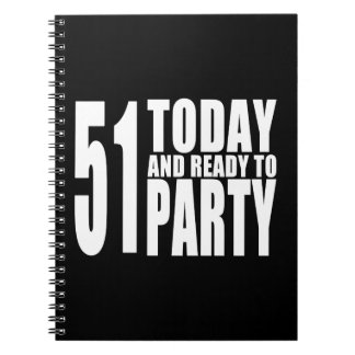 Funny 51st Birthdays : 51 Today and Ready to Party Notebook