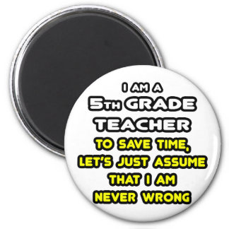 Funny 5th Grade Teacher T-Shirts and Gifts 2 Inch Round Magnet