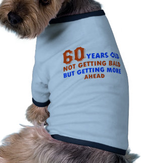 funny 60 years old not bald doggie t shirt
