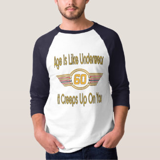 Funny 60th - Age Is Like Underwear T-shirt