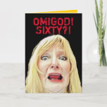 """Funny 60th Birthday Better Than Being Dead Card<br><div class=""""desc"""">A frantic look on a 60  year old woman"""