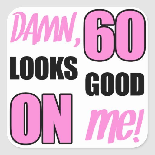 Funny 60th Birthday Gag Gift Square Sticker