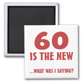 Funny 60th Birthday Gag Gifts 2 Inch Square Magnet