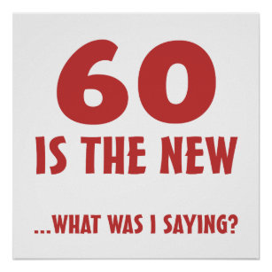 Funny 60th Birthday Gag Gifts Poster
