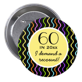 Funny 60th Birthday Gift Pin or Button
