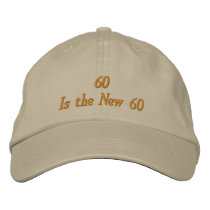Funny 60th Birthday Hat - 60 Is the New 60 Cap