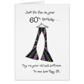 Funny 60th Birthday in Bell Bottoms Cards Greeting Card