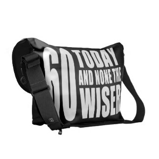Funny 60th Birthdays : 60 Today and None the Wiser Messenger Bag