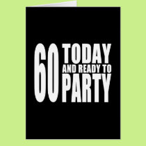 Funny 60th Birthdays : 60 Today and Ready to Party Card