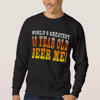 Funny 60th Birthdays : Worlds Greatest 60 Year Old Pull Over Sweatshirt