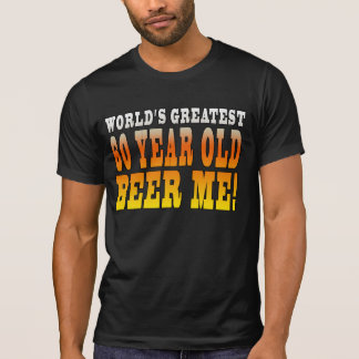 Funny 60th Birthdays : Worlds Greatest 60 Year Old T-shirts