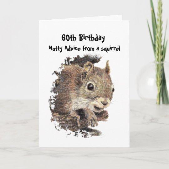 Funny 60th Old Age Birthday Squirrel Advice Card Zazzle
