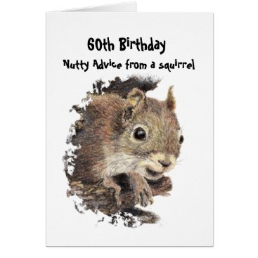 countrymousestudio Funny 60th Old Age Birthday Squirrel Advice Card