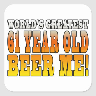 Funny 61st Birthdays : Worlds Greatest 61 Year Old Square Sticker
